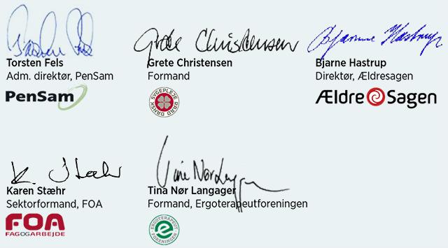 Ældre Sagen, FOA, PenSam, Alzheimerforeningen, Dansk Sygeplejeråd og Ergoterapeutforeningen